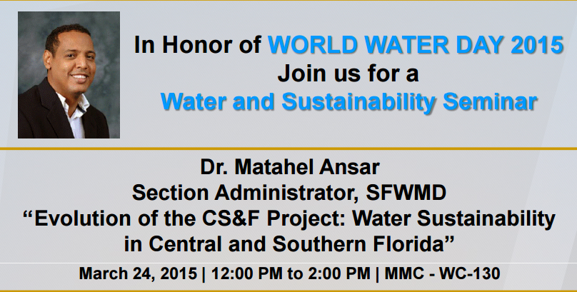 "Water and Sustainability Seminar: ""Evolution of the CS&F Project: Water Sustainability in Central and Southern Florida"" with Dr. Matahel Ansar"