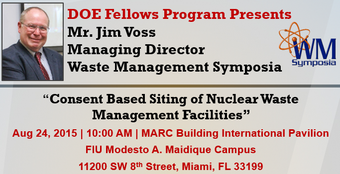 """Consent Based Siting of Nuclear Waste Management Facilities"" by Mr. Jim Voss, Managing Director, WMS"