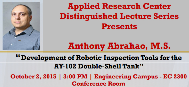 """Development of Robotic Inspection Tools for the AY-102 Double-Shell Tank"" by by Anthony Abrahao, M.S."