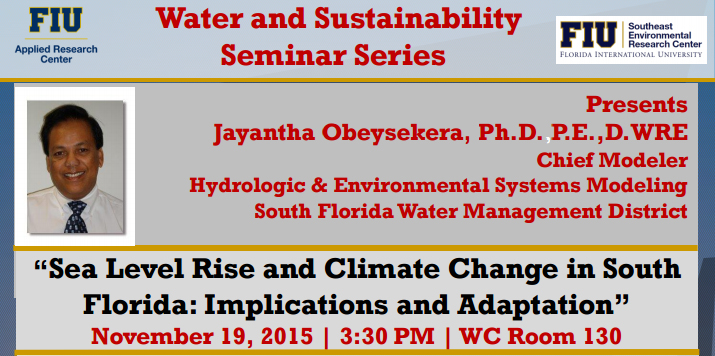 """Sea Level Rise and Climate Change in South Florida: Implications and Adaptation by Jayantha Obeysekera, Ph.D."