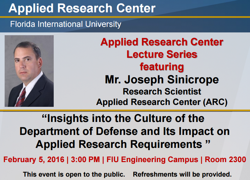 """Insights into the Culture of the Department of Defense and Its Impact on Applied Research Requirements "" by Mr. Joseph Sinicrope"