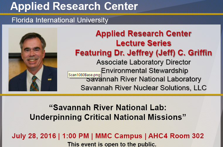 """Savannah River National Lab: Underpinning Critical National Missions"" by Dr. Jeffrey Griffin, SRNL"