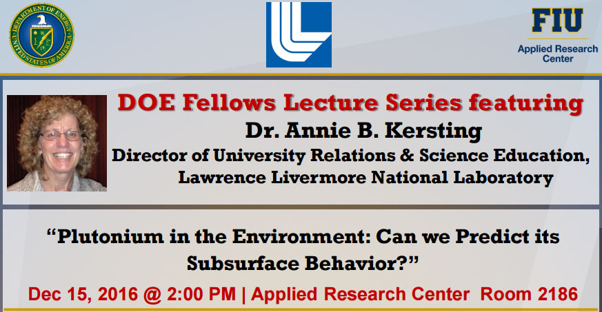 DOE Fellows Lecture Series featuring Dr. Annie B. Kersting Director of University Relations & Science Education, Lawrence Livermore National Laboratory