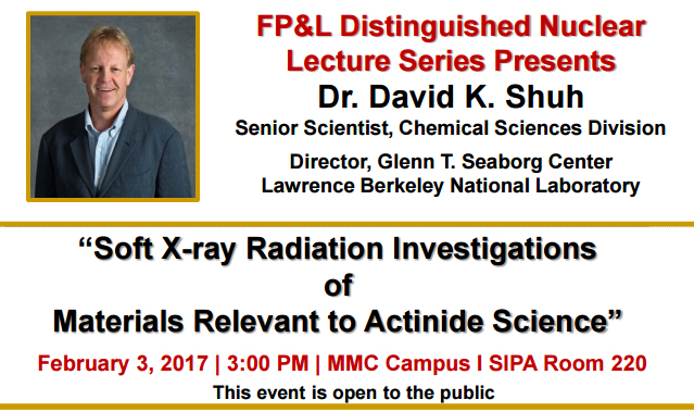 """Soft X-ray Radiation Investigations of Materials Relevant to Actinide Science"" by Dr. David K. Shuh"